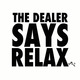 The dealer says relax front