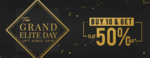 The Grand Elite Days : Buy 10 Get Flat 50% Off (19th April)
