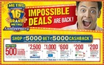 IMPOSSIBLE BECOMES POSSIBLE only at METRO Wholesale! Rs 5000 at Metro stores and get cashback worth Rs 5000 in form of gift vouchers