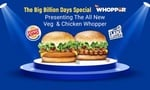 Big billion whoppers now available starting 149(limited time)