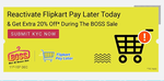 Reactivate your Flipkart Pay Later account and get additional 20% instant discount upto Rs. 100 during BOSS Sale