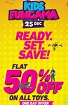 KIDS FUNGAMA 25th Dec - 50% off on all Toys