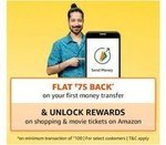 Amazon Send Money Offer For New Users - Get Flat ₹75 CB + 20% cb upto ₹100 on Shopping + ₹100 cb on ₹250 movie tickets