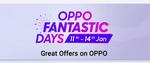 Flipkart || Oppo Fantastic Days ( 11th -14th Jan )