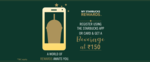 Register using Starbucks app or card and get a beverage at Rs. 150