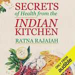 Secrets of Health from the Indian Kitchen Audible Audiobook