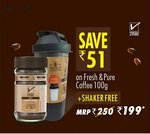 Shaker free with 100 gram of PURE & FRESH Coffee
