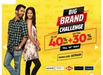 Brand Factory Big Brand Challenge Flat 40% Off + 30% Extra Till 10 May