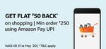 Amazon Get Flat 50 Back On Min. Shopping of Rs.250 Pay via UPI