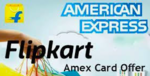Flipkart Amex Cards Offer : 10% Cashback upto Rs.2500 via Amex Cards