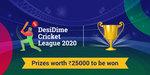 DesiDime Cricket League - 2020 - Prizes worth Rs 25,000