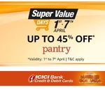 Amazon Super Value Days - Up to 45% Off + 10% Off On ICICI Bank Cards   4-7 April