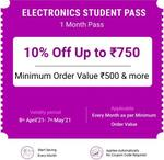 Electronics Monthly pass Get 10% Off upto ₹750 @ ₹10