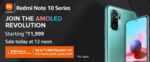 Sale Live at 12 Noon Redmi Note 10 Series Starting from Rs.11999  + Rs.1000 Off on ICICI Cards