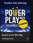 Flipkart Predict & Win : Power Play With Champion Season 2  (8 Apr -30 May)