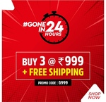 Buy 3 @ 999 , 24 hours sale at big factory