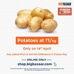 Potatos @1 Offer valid ONLY FOR Wednesday