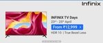 Infinix TV Days 23rd - 25th April From ₹12,999 + 10% Off using HDFC Bank Credit Card, Credit/Debit EMI transactions