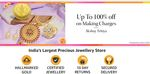 Get Upto 30% Off On Gold & Diamond Jewelry + Get 20% Back Up To ₹200 + Up To 100% Off On Making Charges