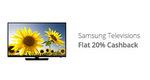 Flat 20% cashback on Samsung Televisions