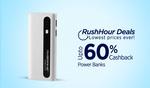 Rush upto 60% cashback on powerbanks