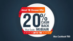 Chennai & TN Aircel users! Here is 20% cashback for you!