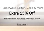 Kitchenware (Cello, Milton, Signoraware & Tupperware ) Extra 15% Off @Snapdeal (No Min. Purchase) Only For Today