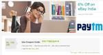 6% off on ebay via paytm !!