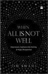 When All Is Not Well: Depression - A Yogic Perspective Paperback  @Rs.154/-