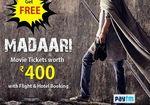Get Free Madaari Movie Tickets worth Rs. 400 with Flight & Hotel Booking