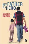 My Father is a Hero Paperback – 15 Jan 2016