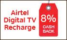 Get 8% cashback on Airtel Digital TV recharges using the Airtel Money app