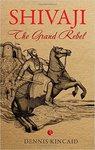 Shivaji: The Grand Rebel Paperback