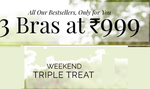 Weekend Triple Treat : 3 Bras at Rs.999