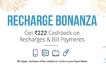 Recharge Bonanza - Get up to 222 Cashback on Recharges and Bill Payments | Valid only for 31st October
