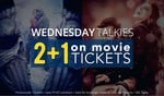 Wednesday Talkies - 2+1 (Max. Rs.150) on Movie Tickets