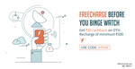 Recharge your DTH for Rs.300 using Freecharge and get a cashback of Rs.30 (Valid for all users)