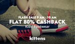 Flat 80% Cashback on Kids Footwear