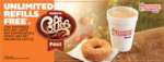 DunkinCoffeeFest - Get FREE Unlimited refills* when you buy any large hot coffee with a donut!