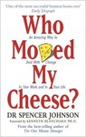 Who Moved My Cheese?: An Amazing Way to Deal With Change In Your Work and In Your Life Paperback