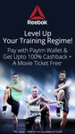 Upto 100% Cashback + a movie ticket free when you pay with Paytm Wallet at Reebok stores