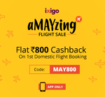 Get flat Rs.800 Cashback your First Domestic Flight booking via the ixigo flights app discount offer