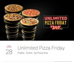 Unlimited pizza @249 pizza hut(Friday only)