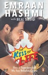 The Kiss of Life  (English, Paperback, Emraan Hashmi and Bilal Siddiqi) for 172