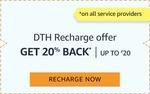 Get 20% Cashback upto Rs 20 on DTH recharges