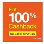 Flat 100% cashback on imported products