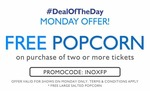 Inox- Monday! Buy 2 or more tickets & get a free popcorn