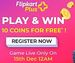 FREE Assured 10 Flipkart Plus Coins (worth min Rs.250): Register now to play & win 10 Flipkart Plus Coins for FREE.