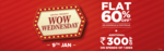 Central Wow Wednesday:Flat 60% off +Additional 300 of on 2999 only on 9th January 2019