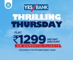 goibibo flat 1299 off on domestic flights with yes bank credit card every thursday till 31st Jan 2019